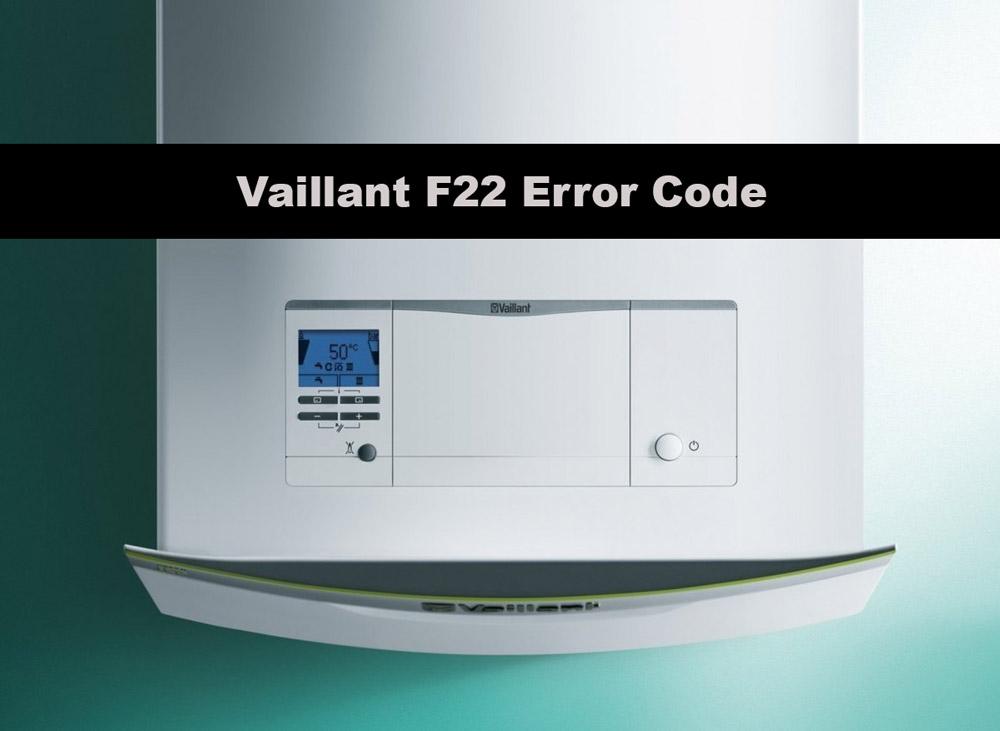 Vaillant boiler f22 - error code
