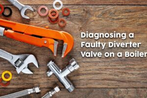 Diagnosing a Faulty Diverter Valve on a Boiler [And What It Costs to Fix]