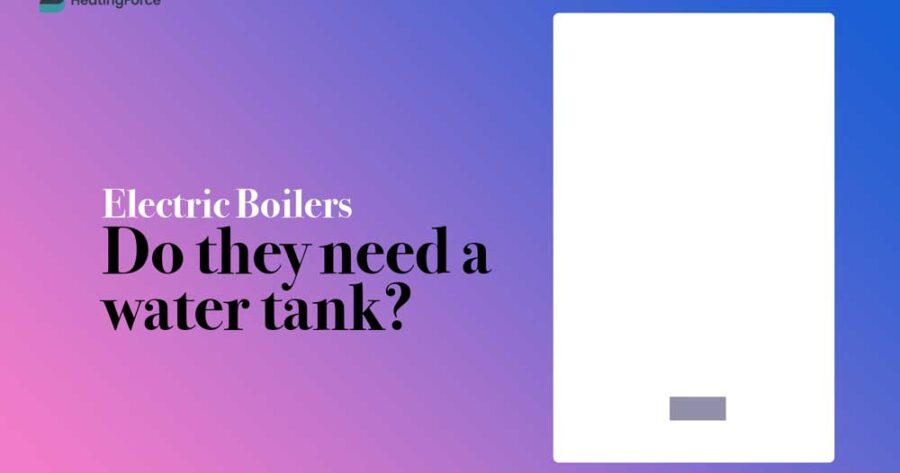 Do Electric Boilers Need a Water Tank?