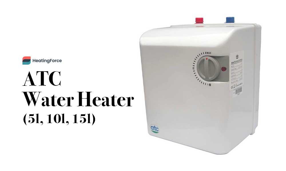 ATC Water Heaters (Under Sink) - 5l, 10l, 15l