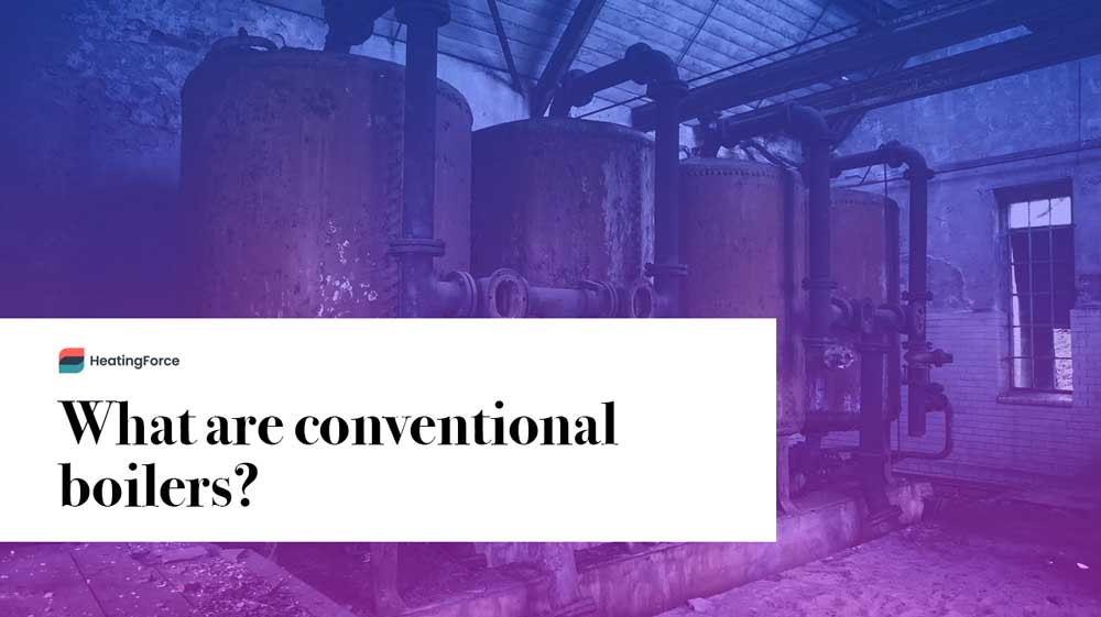 What is a conventional boiler