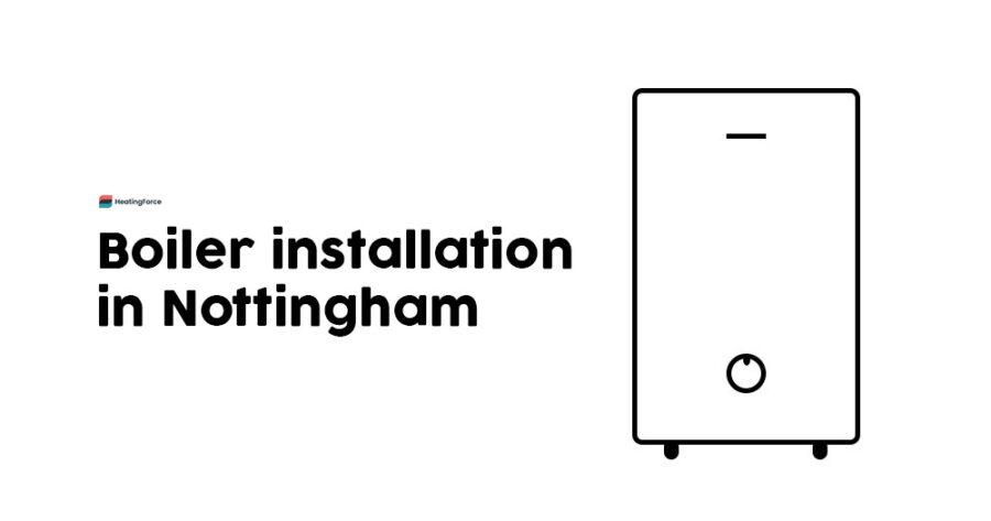 Boiler Installation Nottingham: Get A New Boiler Or Boiler Replacement in Nottingham
