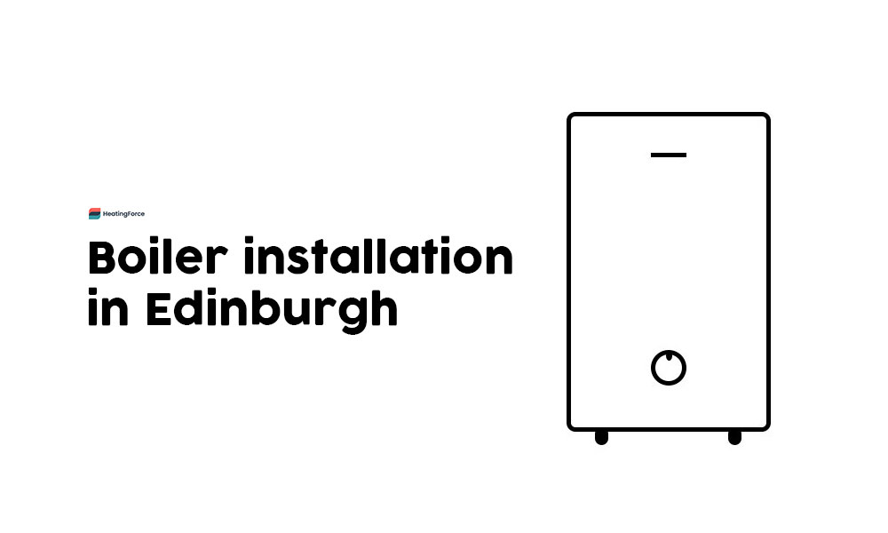 Boiler installation Edinburgh