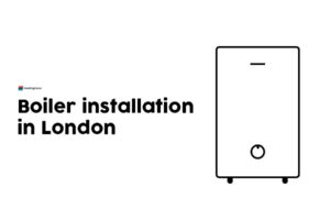 Boiler Installation London: Get A New Boiler Or Boiler Replacement in London